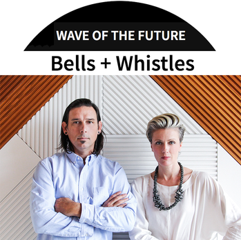 Bells + Whistles