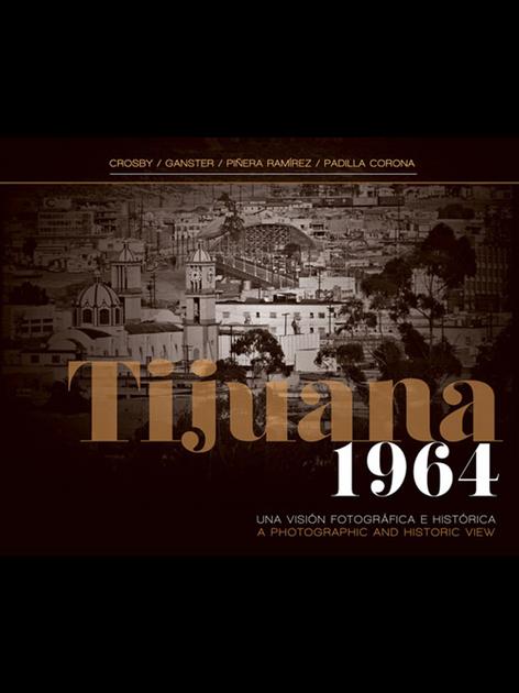 Tijuana 1964: Una Visión Fotográfica e Histórica