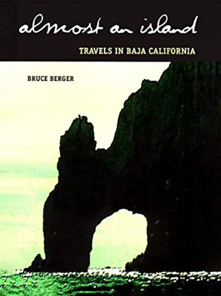 Almost an Island : Travels in Baja California