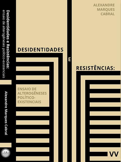 Desidentidades e resistências: Ensaio de alterogêneses político-existenciais