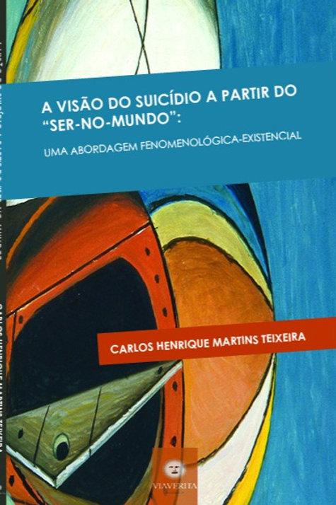 A visão do suicídio a partir do ser-no-mundo: uma abordagem fenomenológica