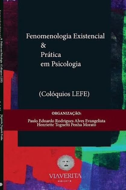 Fenomenologia Existencial e Prática em Psicologia (Colóquios LEFE)
