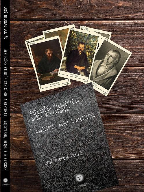 Reflexões filosóficas sobre a história: Agostinho, Hegel e Nietzsche
