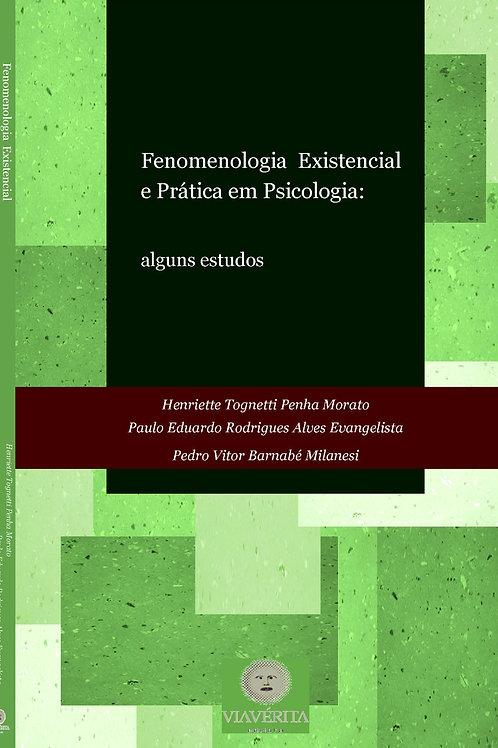 Fenomenologia Existencial e Prática em Psicologia (alguns estudos)