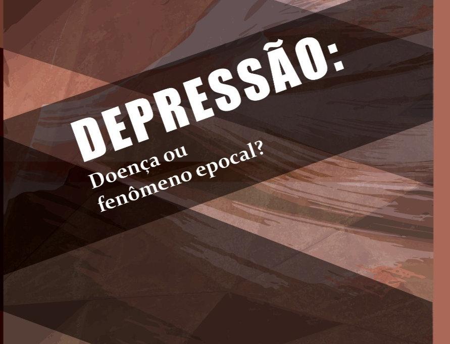 Depressão: Doença ou fenômeno epocal