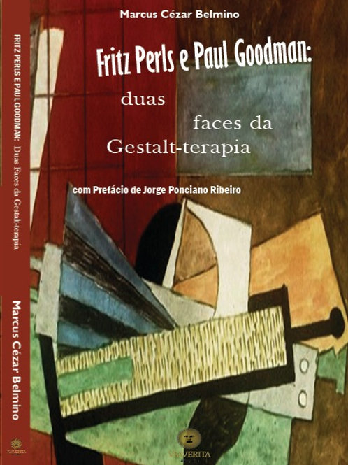 Fritz Perls e Paul Goodman: Duas faces da Gestalt-terapia