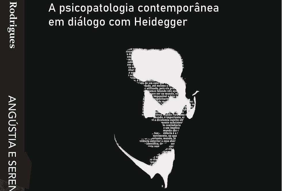 Angústia e serenidade: A psicopatologia contemporânea em diálogo com Heidegger