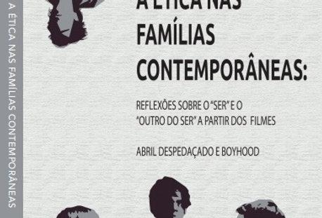"""A Ética nas Famílias Contemporâneas: reflexões sobre o """"ser"""" e o """"outro do ser"""""""