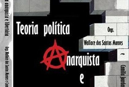 Teoria Política Anarquista e Libertária