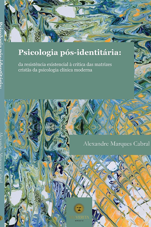 Psicologia pós-identitária: Da resistência existencial à crítica