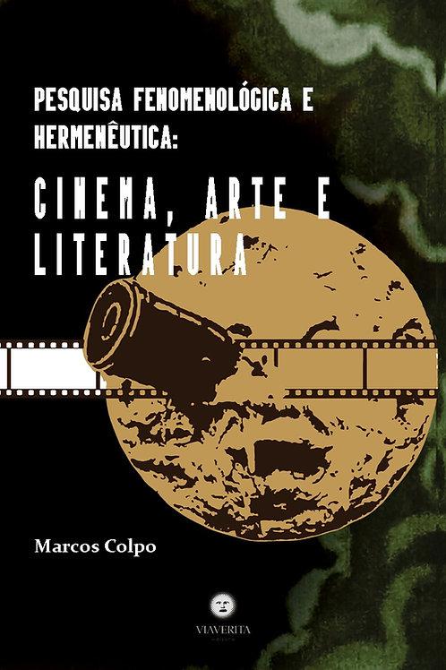 Pesquisa fenomenológica e hermenêutica: Cinema, arte e literatura