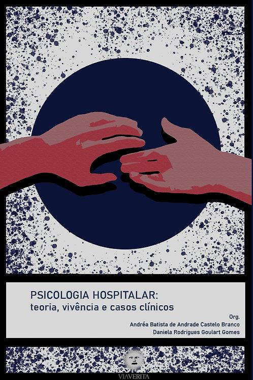 Psicologia hospitalar: Teoria, vivências e casos clínicos