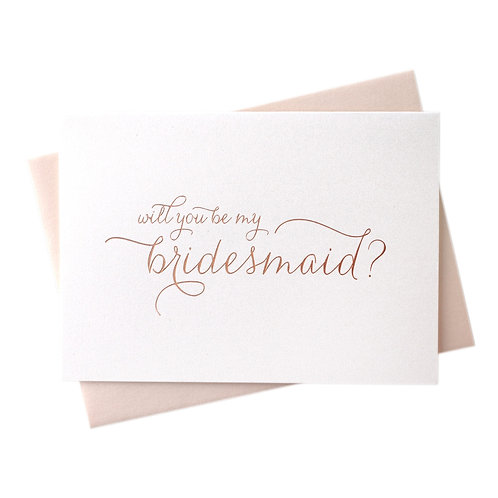 Rose Gold Foil Will You Be My Bridesmaid Card