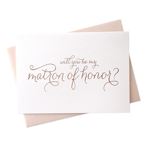 Rose Gold Foil Will You Be My Matron of Honor Card