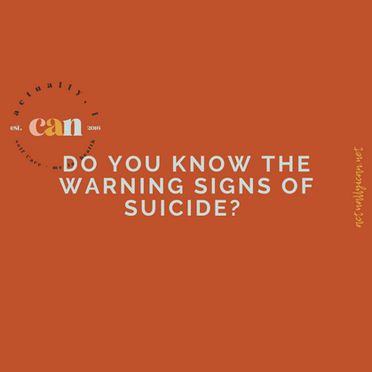 Do you know the warning signs of suicide?  | Mental Health Awareness Month