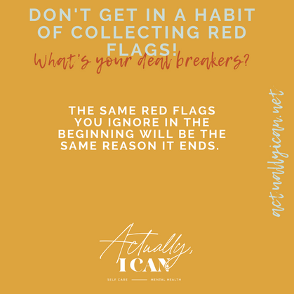 Don't get in a habit of collecting red flags!