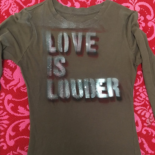 Love is LOuDeR long sleeve tee
