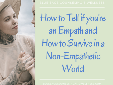 How to Tell if you're an Empath and How to Survive in a Non-Empathetic World