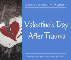 Valentine's Day After Trauma