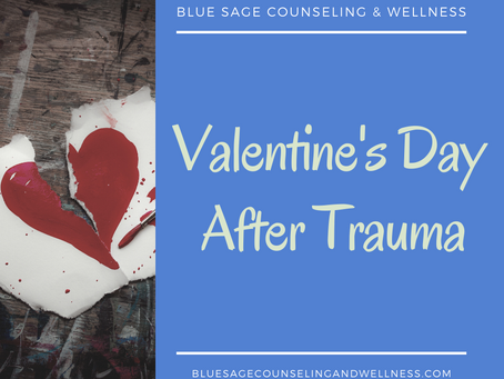 Valentine's Day After Trauma