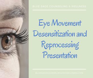 Eye Movement Desensitization and Reprocessing Presentation