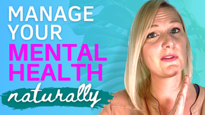 How to Manage Mental Health Naturally