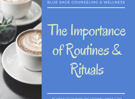 The Importance of Routines and Rituals