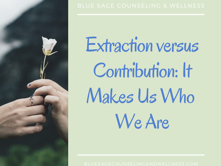 Extraction versus Contribution: It Makes Us Who We Are