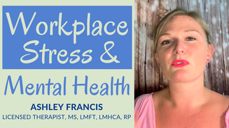 Mental Health in the Workplace | How Workplace Stress Affects Us