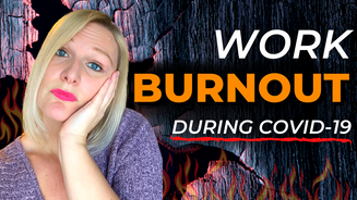 How to Cope with Work Burnout during COVID-19