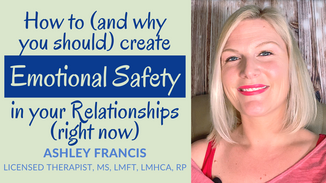 How to (and why you should) Create Emotional Safety in Your Relationship (Right Now)