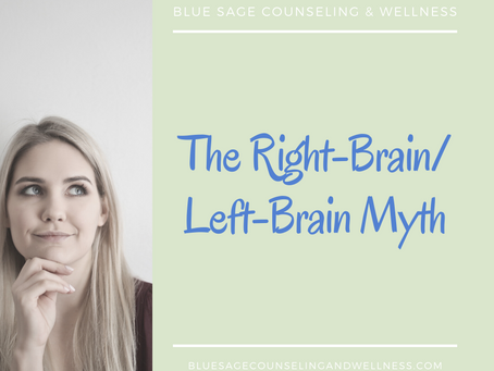 The Right-Brain/ Left-Brain Myth