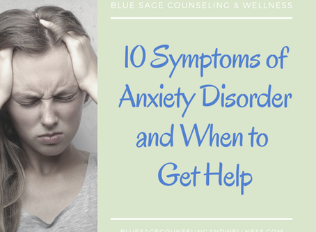 10 Symptoms of Anxiety Disorder and When to Get Help