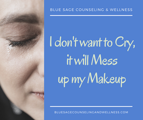I don't want to Cry, it will mess up my Makeup