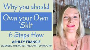 Why You Should Own Your Own Sh!t | 6 Steps to be Honest with Yourself