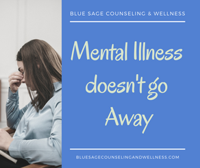 Mental Illness Doesn't Go Away