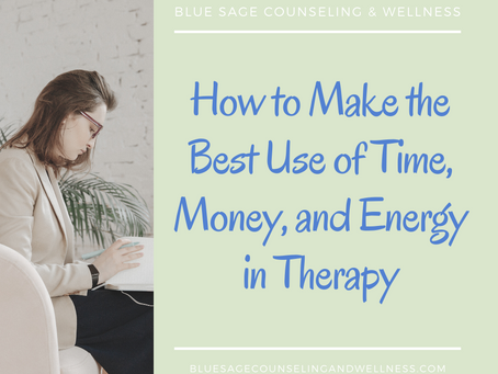 How to Make the Best Use of Time, Money, and Energy in Therapy