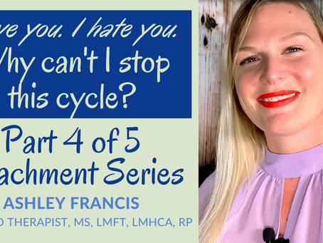 I love you, I hate you- Cycle in Relationships | Anxious-Avoidant Attachment Style