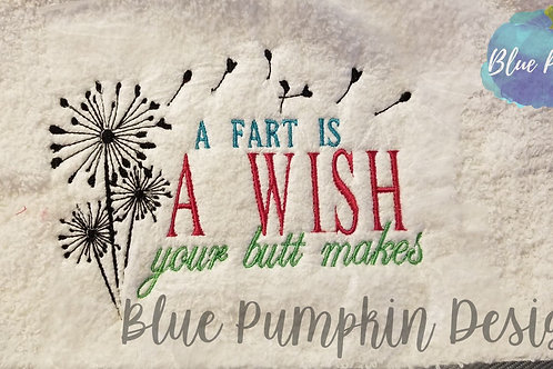 A Fart is a wish your butt makes Design