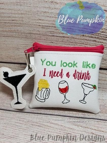 You Look like I need a drink 4x4 ITH Zipper Bag Design