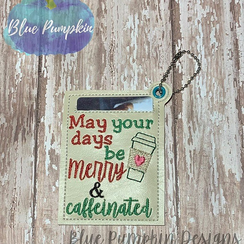 Merry Caffeinated  Gift Card Holder