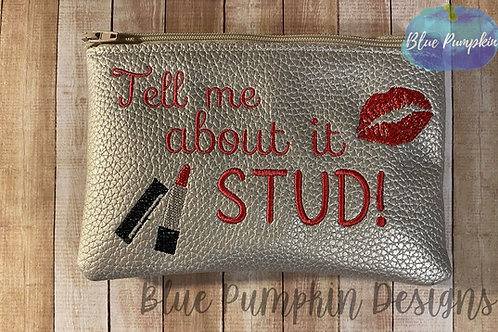 Tell Me about it Stud 5x7 ITH Bag Design