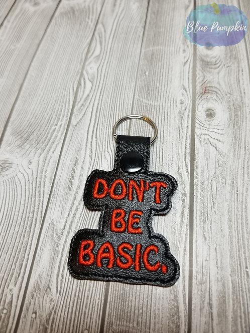 Don't be Basic Key Fob