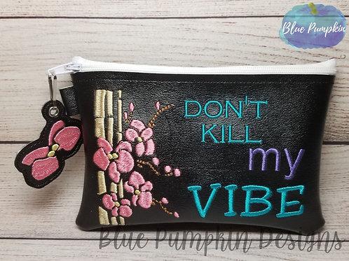 Don't Kill my Vibe 5x7 ITH Bag Design