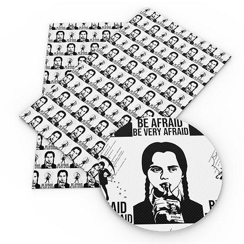 Be Afraid Printed Embroidery Vinyl
