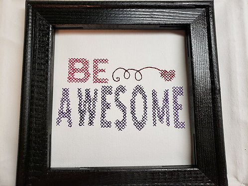 Be Awesome Cross Stitch Design
