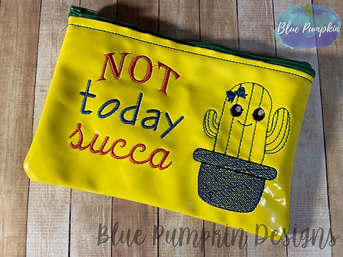 Not today SUCCA 5x7 ITH Bag Design