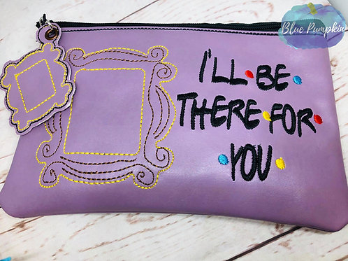 Be there for you ITH Zipper Bag Design