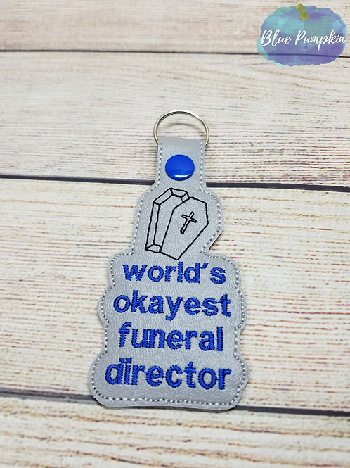World's Okayest Funeral Director  Key Fob