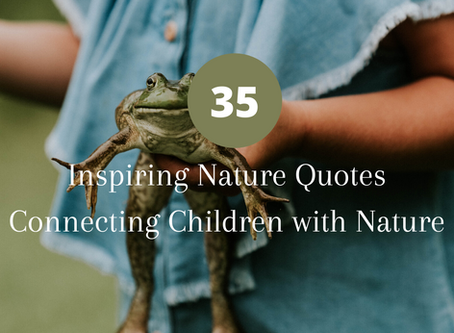 35 Inspiring Nature Quotes Connecting Children with Nature